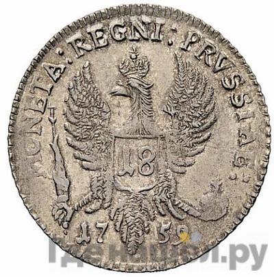 Реверс 18 грошей 1759 года  Для Пруссии