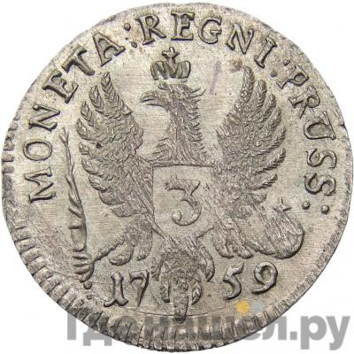 Реверс 3 гроша 1759 года  Для Пруссии